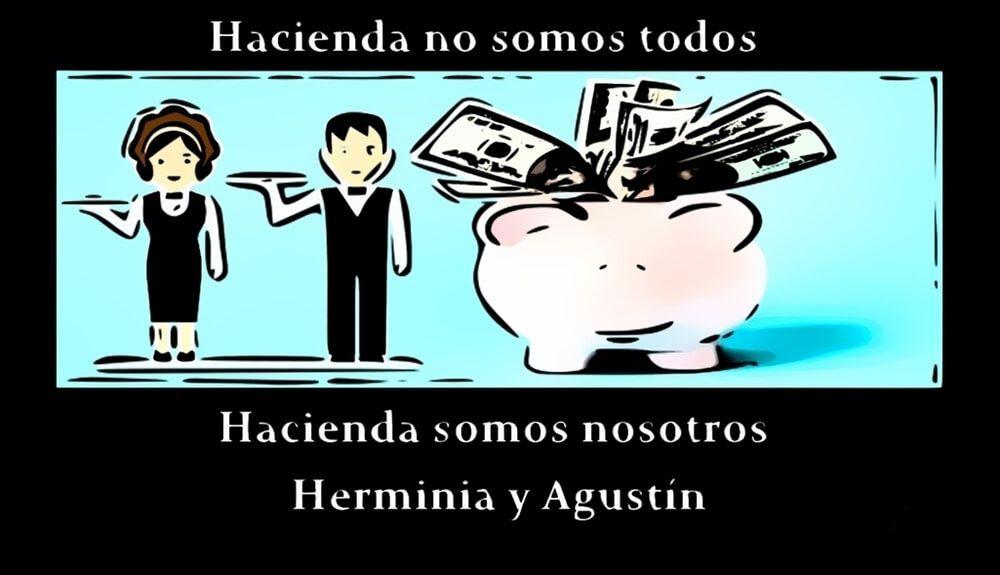 hacienda no somos todos, somos nosotros, Herminia y Agustín