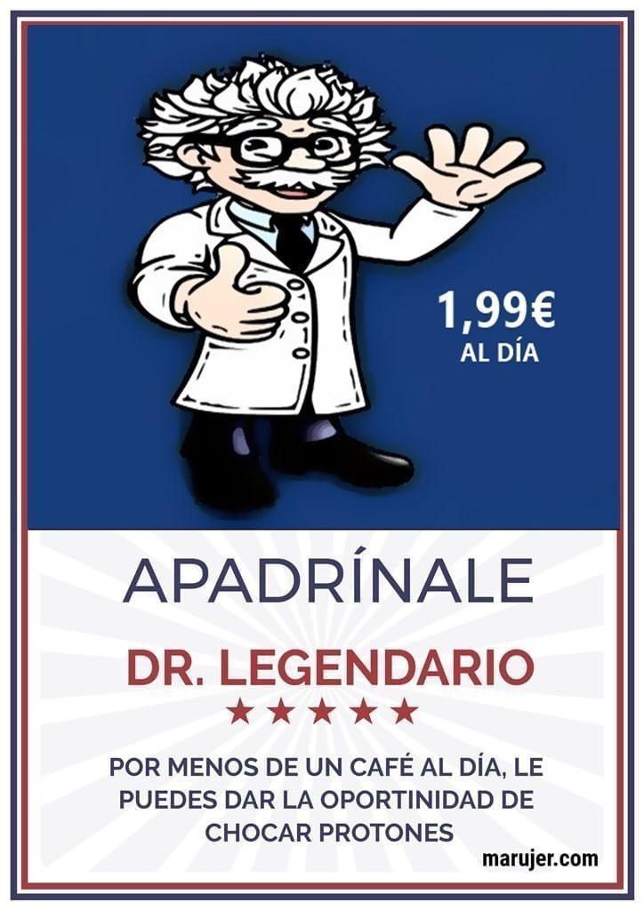 Apadrina al Dr. legendario por meos de dos euros al día lo tendrás en tu casa haciendo cosas