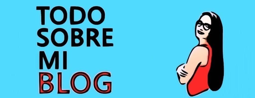 todo sobre mi blog