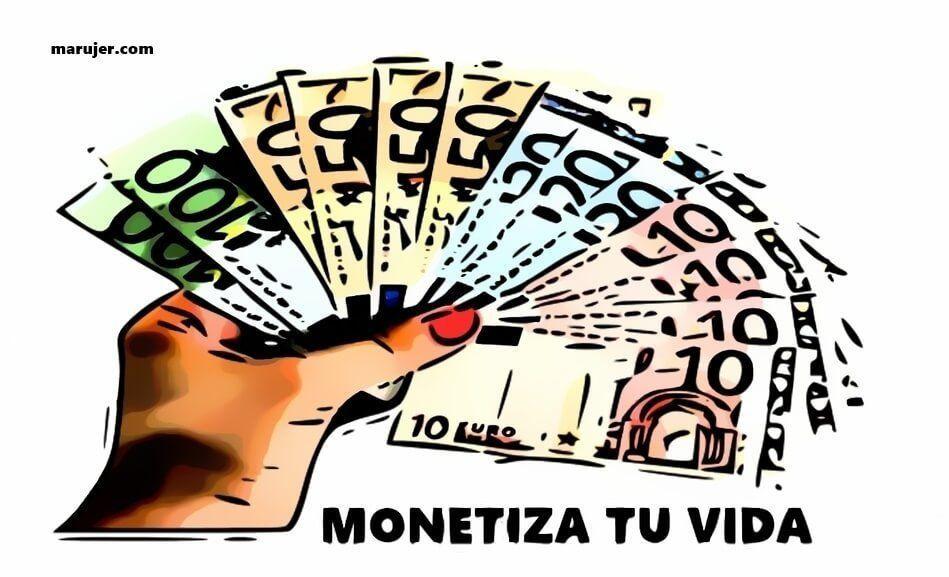 monetiza tu vida y hazte millonaria